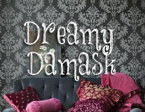 Dreamy Damask