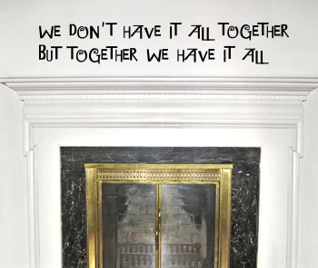 Together We Have It All Wall Decal