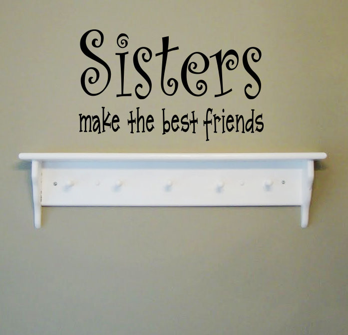 Sisters Make the Best Friends Wall Decal