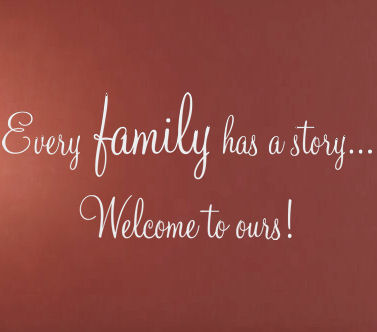 Welcome To Our Family Story Wall Decals