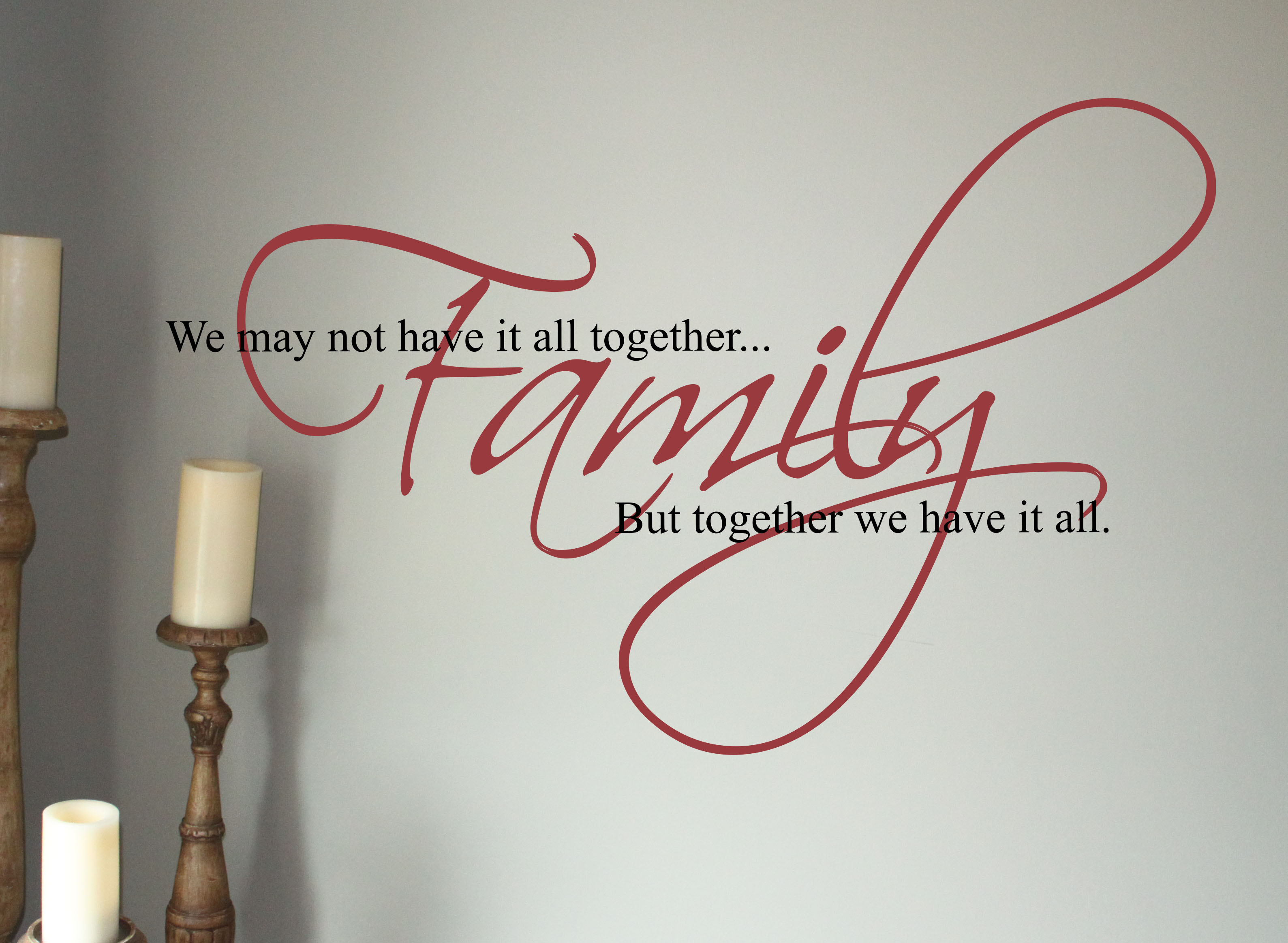 Family Has It All Wall Decal