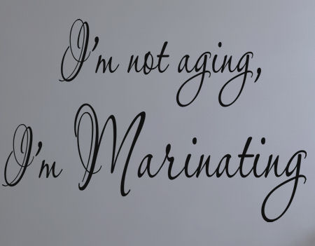 Not Aging, Marinating Wall Decals
