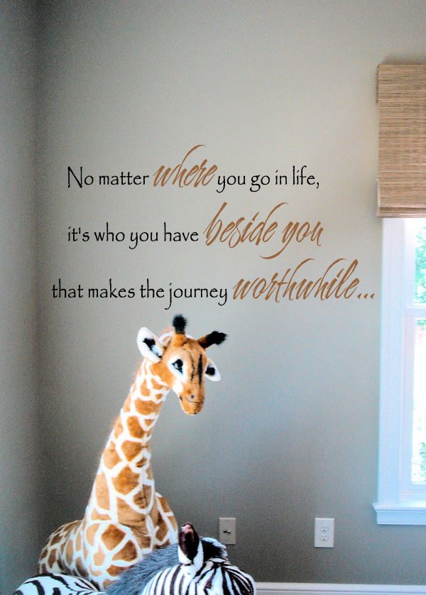 Who You Have Beside You Wall Decal