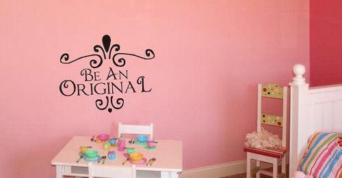 Be An Original Wall Decal