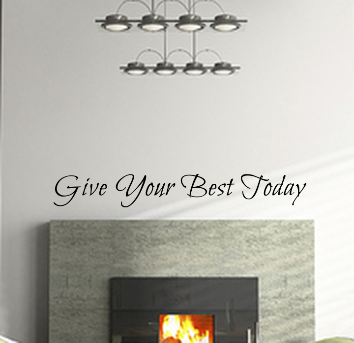 Give Your Best Today Wall Decal