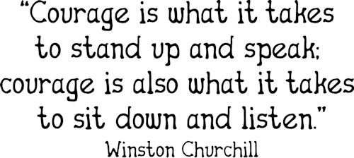 Courage Sit Down And Listen Wall Decals