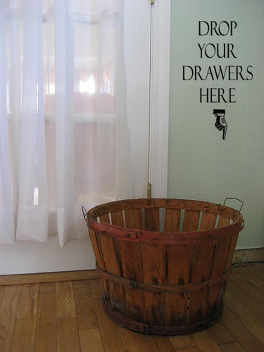 Drop Your Drawers Here Wall Decal