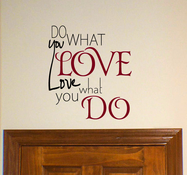 Love What You Do Wall Decal