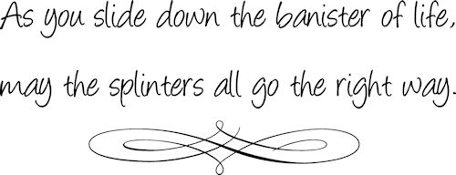 May Splinters Go The Right Way Wall Decals