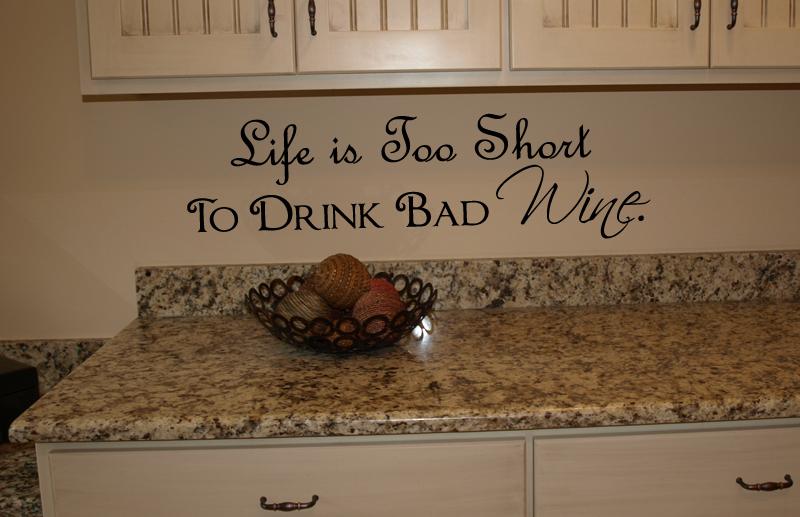 Life Too Short Bad Wine Wall Decal