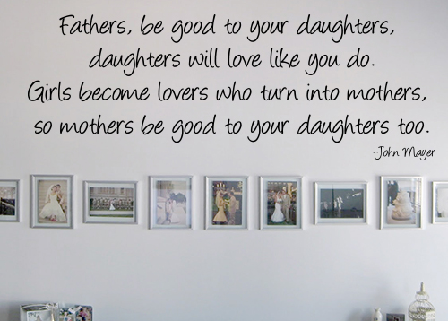 Fathers Be Good To Your Daughters Wall Decal