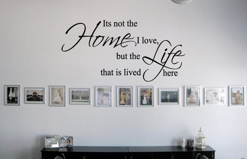 Not The Home Love The Life Love Wall Decal