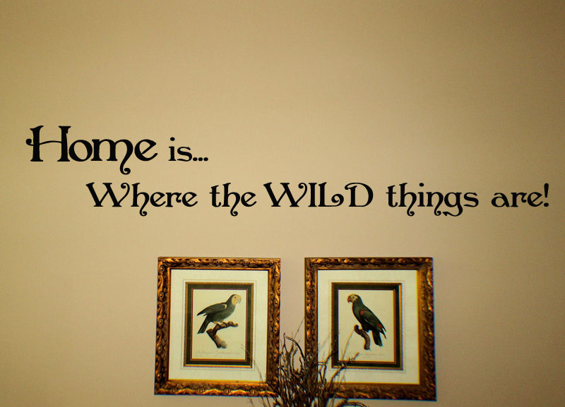 Home Is Where Wild Things Are Wall Decal