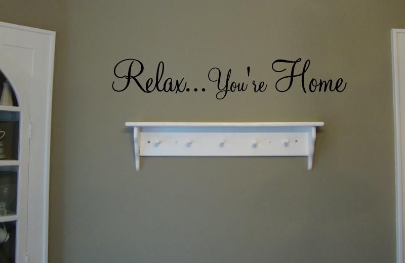Relax You're Home Wall Decal