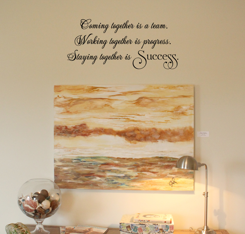Coming Working Staying Together Success Wall Decal