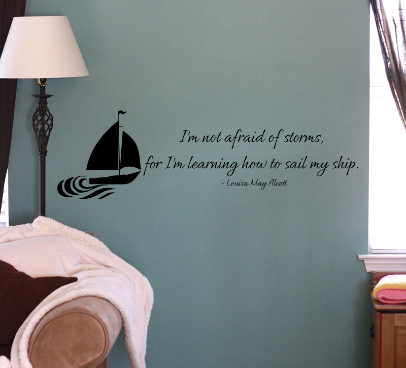 I'm Not Afraid Of Storms Wall Decals