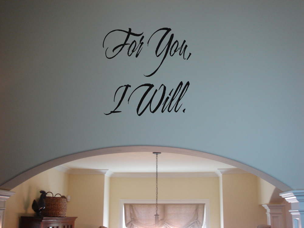 For You I Will Wall Decal