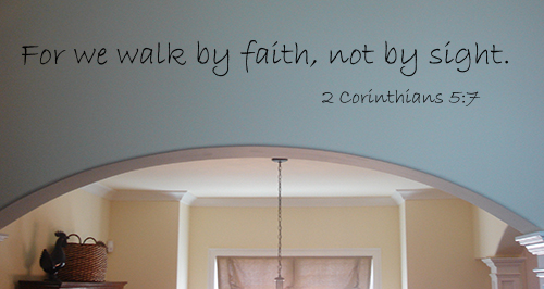 Walk By Faith Not Sight Wall Decals