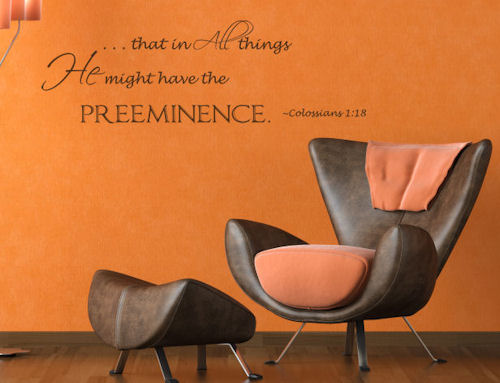He Have Preeminence Wall Decal