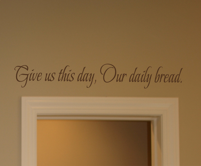 Give Us This Day Wall Decal