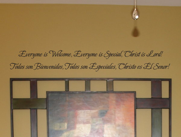 Everyone Welcome Special Christ Is Lord Wall Decal