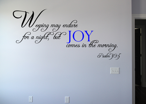 Weeping Joy Comes In Morning Wall Decals