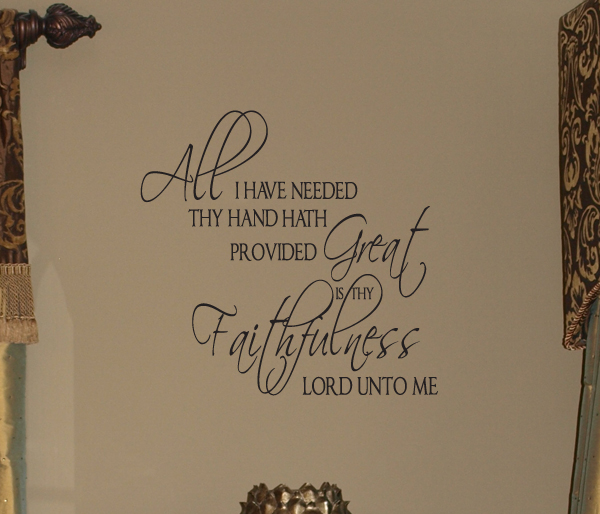 All That I Have Needed Wall Decal