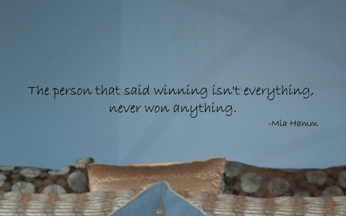 The Person That Said Winning Isn't Everything Wall Decal