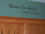 Born to Hunt, Forced to Work | Wall Decals