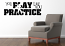Play Practice Football Wall Decal
