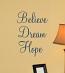 Believe Dream Hope Wall Decal