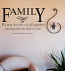 Family, Together We Have It All Wall Decal