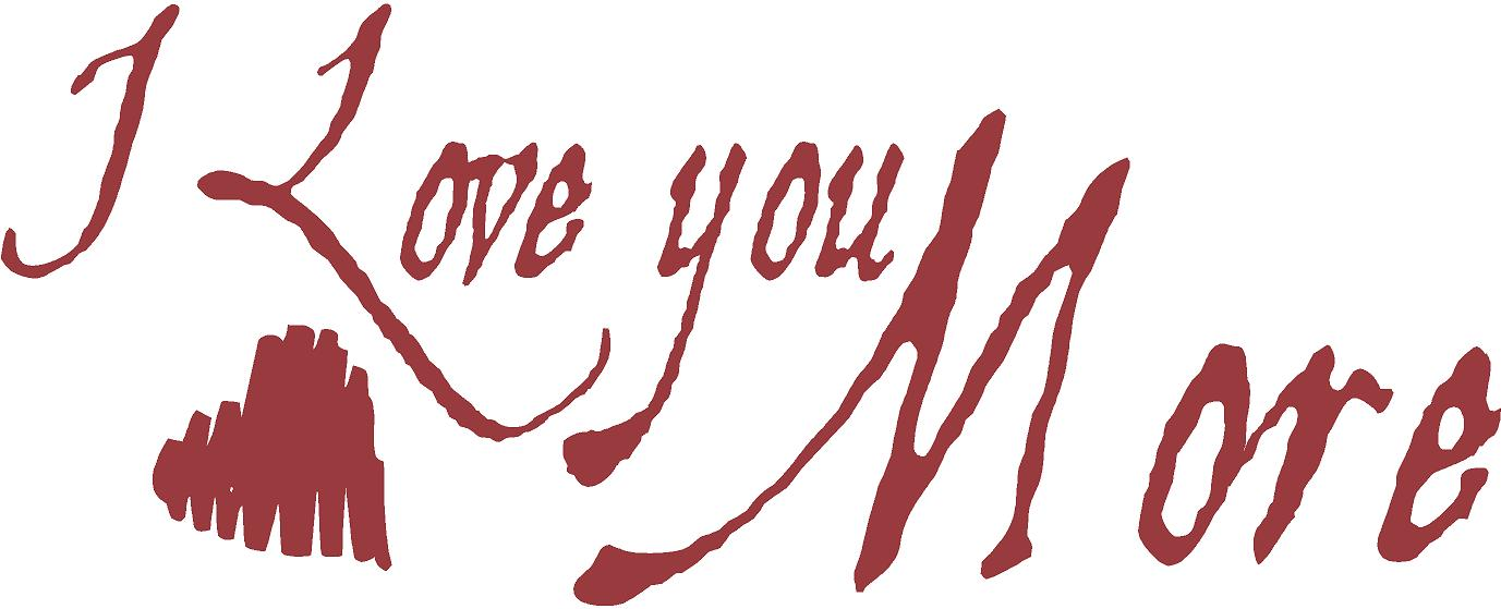 I Love You More | Wall Decal