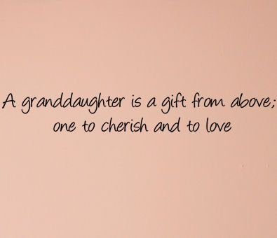 A Granddaughter Is A Gift Wall Decals