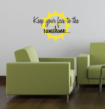 Keep Your Face To The Sunshine Wall Decal