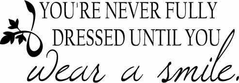 Never Dressed Without Smile | Wall Decals