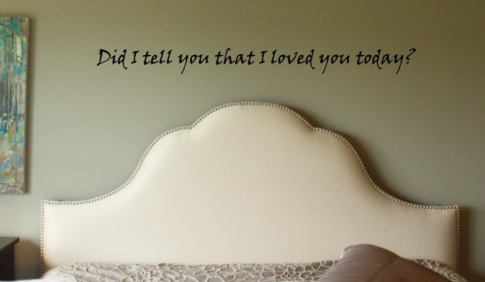 Did I Tell You I Love You Wall Decal