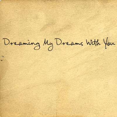 Dreaming Dreams With You | Wall Decal