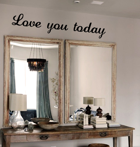 Love You Today Wall Decal