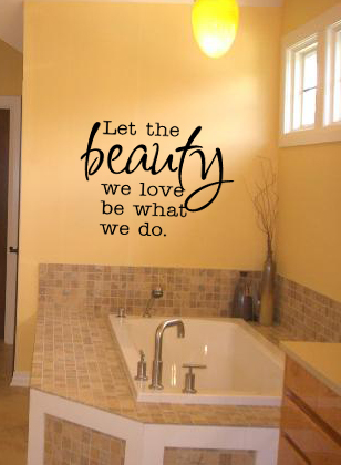 Let the Beauty we Love... Wall Decals