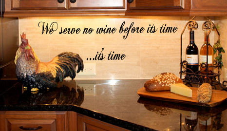 Serve No Wine Before Its Time Wall Decal