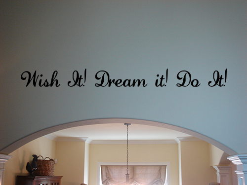 Wish it Dream it Do it Wall Decal