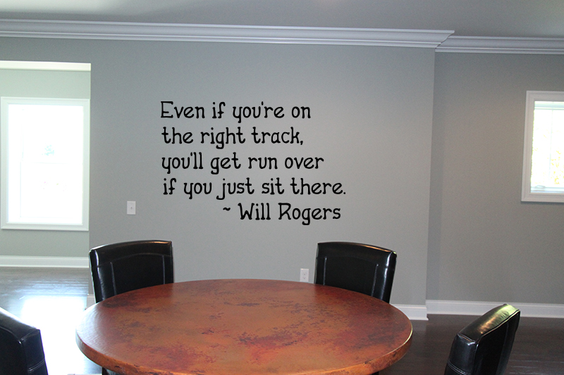 Even If You're On Right Track Will Rogers Wall Decals