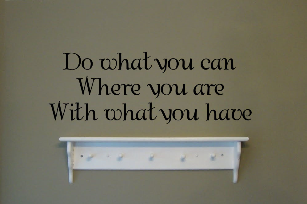 Do What You Can Where With Wall Decal