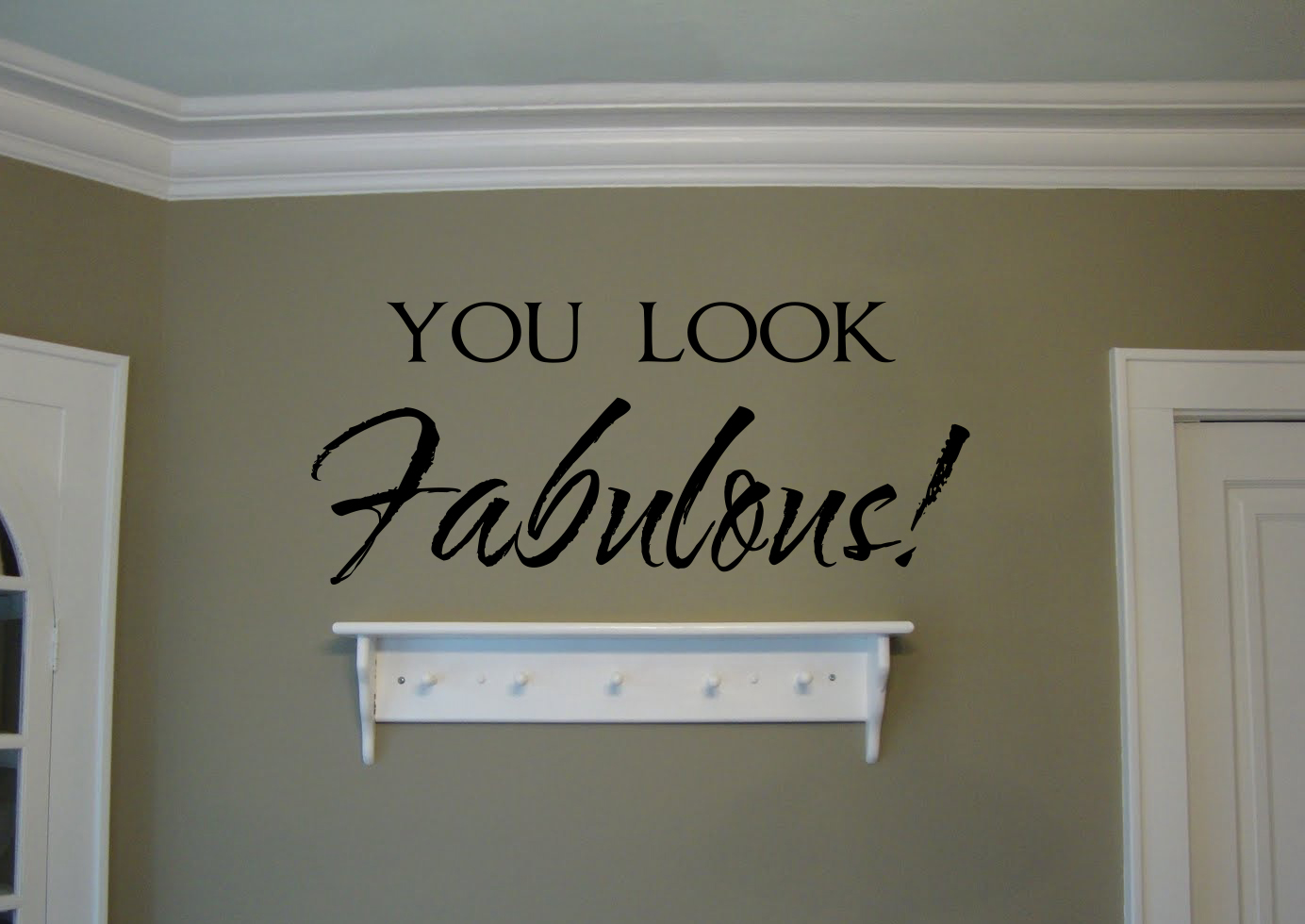 You Look Fabulous Wall Decal