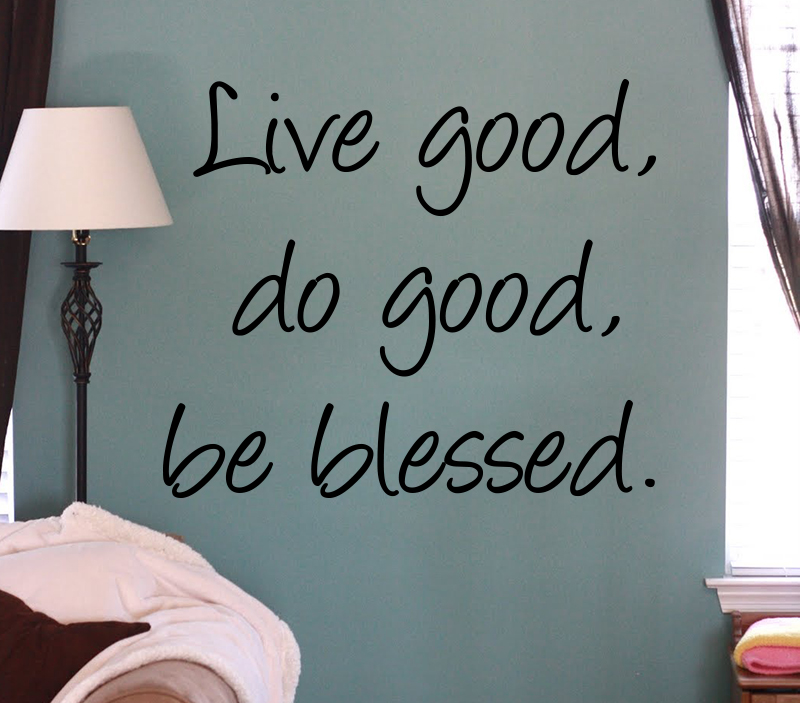 Live Good Do Good Be Blessed Wall Decal