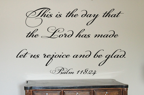 This Is The Day Lord Has Made Wall Decal