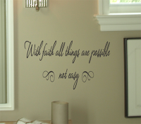 Faith All Things Possible Not Easy Wall Decal