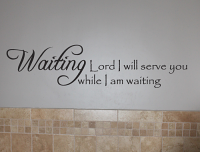 Lord Serve You Waiting Wall Decals