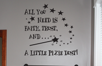 Faith, Trust, Pixie Dust Wall Decals